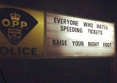 This clever Ontario Provincial Police sign…. Laugh your self out with various memes that we collected around the internet. Police Memes, Police Sign, Funny Police, Funny Meme Pictures, Funny Quotes, Selfie Quotes, Jokes Pics, Ontario, Funny Headlines