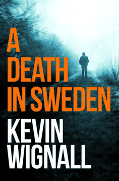 A Death in Sweden by Kevin Wignall (****)