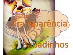 Transparência em Babadinhos