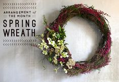 Kristin's DIY Spring Wreath uses a mix of fresh and dried flowers to create something seasonal and beautiful.