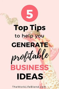 Have you always wanted to start your own business but don't have a clue what type of business to start? Here are 5 top tips to help you generate profitable business ideas. // The Work Life Blend -- Business Planning, Business Tips, Online Business, Business Launch, Business Coaching, Business Motivation, Business Website, Business Quotes, Business Marketing
