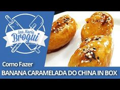 Ana Maria Brogui # 79 - Como fazer Banana Caramelada do China in Box