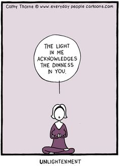 Yoga Meditation Cartoon The light in me, honors the light in you. Unlightenment.