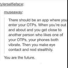 """""""You are the future"""" xD I'm dying and laughing!"""