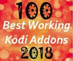 List of 100 best working kodi addons