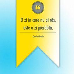 """""""O zi în care nu ai râs, este o zi pierdută.""""   Citat de Charlie Chaplin Charlie Chaplin, Inspirational Quotes, Wisdom, Inspire, Deco, Words, Life Coach Quotes, Inspiring Quotes, Decor"""