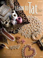 Tatting! This book is worth its weight in gold ! Its how I learned to tat the dvd showes everything you need to begin learning .