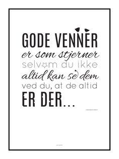 Tekst til venner for livet Crazy Quotes, Funny Quotes, Cool Words, Wise Words, Voss, Plakat Design, Happy Birthday Funny, Qoutes About Love, Friends Are Like