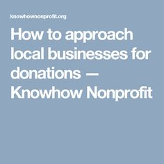 How to approach local businesses for donations — Knowhow Nonprofit
