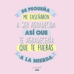 Mr Puterful Sarcastic Quotes, Funny Quotes, Favorite Quotes, Best Quotes, Quotes That Describe Me, Quotes En Espanol, Frases Humor, Mr Wonderful, The Ugly Truth