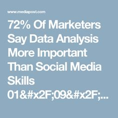 72% Of Marketers Say Data Analysis More Important Than Social Media Skills 01/09/2017