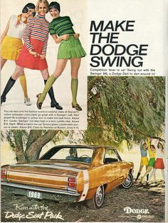 Old Dodge Dart Swinger 340 ad.... Ladies, Look at those outfits and especially those socks!  :)  #dodge #dodgedart #fashionstatement
