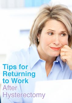 Tips for Returning to Work | Hysterectomy Recovery HysterSisters Article