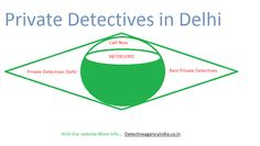 We provide private detectives in delhi, private investigation agency in delhi and professional detectives service in delhi. contact us today for detectives.