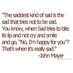 John Mayer says it best