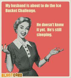 Ice Bucket Challenge #retro #humor #sass