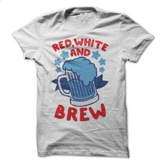 America Red, White and Brew Beer T-Shirt - #custom hoodies #cool tshirt designs. MORE INFO => https://www.sunfrog.com/LifeStyle/Red-White-and-Brew-Beer-T-Shirt.html?60505
