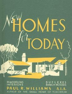 New Homes for Today (California Architecture and Architects) by Paul R. Williams http://www.amazon.com/dp/0940512459/ref=cm_sw_r_pi_dp_3-tcxb0QRAWGR