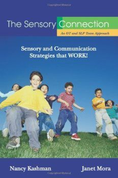 The Sensory Connection: An OT and SLP Team Approach Repinned by Apraxia Kids Learning. Come join us on Facebook at Apraxia Kids Learning Activities and Support- Parent Led Group.