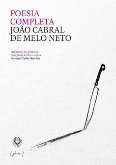 Poesia completa / João Cabral de Melo Neto ; organização, prefácio, fixação de textos e notas de Antonio Carlos Secchin - Lisboa : Glaciar ; Rio de Janeiro : Academia Brasileira de Letras, 2014