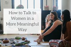 How to Talk to Women in a More Meaningful Way | The Dabblist