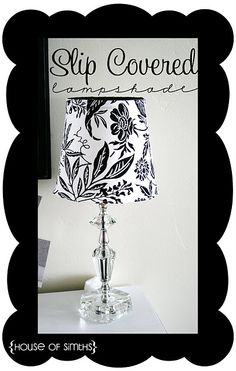Slip Covered Lamp Shade... this is so creative and I was also worried about covering and then changing my mind... but now no WORRIES