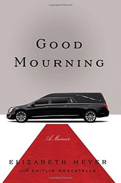 8 best ways of dying images on pinterest books to read libros and good mourning by elizabeth meyer the true story a young socialite who takes a job at a legendary funeral chapel on new york citys upper east side fandeluxe Image collections