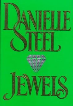 Jewels by Danielle Steel ~ Five decades of love and loss and triumph.A portrait of a family, imperfect as they may be, and the powerful matriarch who reminds them of the bond that transcends titles, money, and borders.