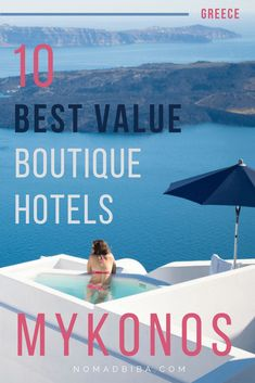 The 10 Best Value Hotels to Stay in Mykonos | Greece Travel Tips | Where to Stay in Mykonos | Boutique Hotels | Best Place to Stay in Mykonos | Best Views in Mykonos