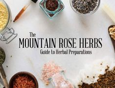 FREE E-BOOK: Guide to Herbal Preparations by Mountain Rose Herbs - teas, tinctures, herbal extracts, salves, infused oils, herbal vinegar, glycerites, syrups, chest rubs, and fire cider #healingherbs