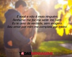 Mensagem Por inteiro Relationships, Romance, Love, Romanticism, You Complete Me, Truths, Amor, Romance Film, Romances