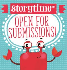 Exciting news! We're open for submissions from children's short story writers! Submission guidelines are here: http://www.storytimemagazine.com/news/making-storytime/open-for-story-submissions/