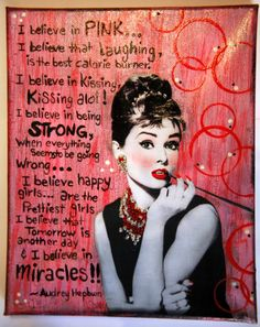 """I believe in pink.love you Audrey!I think after today we especially need to pay attn to the """"I believe in being strong when everything seems to be going wrong. I Believe In Pink, I Smile, Make Me Smile, Just Love, Love Her, Muse, Audrey Hepburn Quotes, Aubrey Hepburn, Marilyn Quotes"""