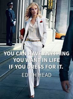 You can have anything you want in life if you dress for it. #EdithHead #quote #quoteoftheday #fashion #trend #style #outfit #dress