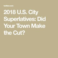 2018 U.S. City Superlatives: Did Your Town Make the Cut?