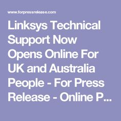 Linksys Technical Support Now Opens Online For UK and Australia People - For Press Release - Online Press Release Distribution Service