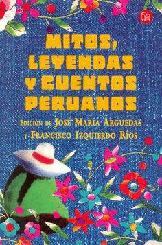 Editores: Arguedas, José María; Izquierdo Ríos, Francisco / Género: Narrativo. Mito. Leyenda. Cuento. Tradición oral.