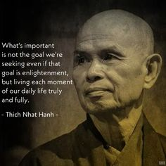 Our Daily, Buddhist Quotes, Thich Nhat Hanh, Sharing Quotes, Buddhism, Great Quotes, Favorite Quotes, Mindfulness, Goals