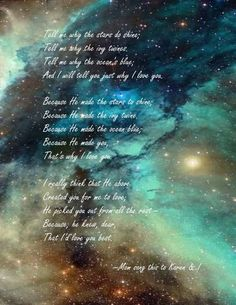 Tell Me Why the Stars do Shine....Mom used to sing to Karen & I.