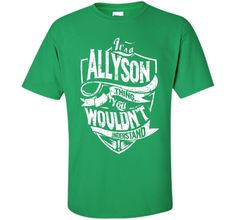 It's A Allyson Thing You Wouldn't Understand T-Shirt t-shirt