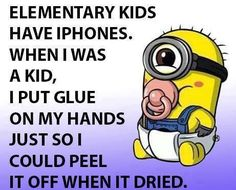 Then I rolled the dry glue into a little pebble size ball. It didn't look gross, but kind of interesting. and weird. Funny Cute, The Funny, Hilarious, Cute Minions, Funny Minion, Cute Quotes, Fun Sayings, Sassy Quotes, Funny Memes