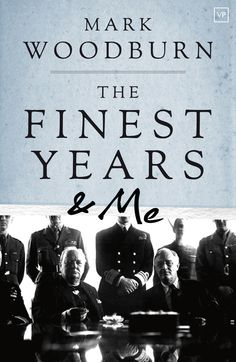 'The Finest Years and Me' by Mark Woodburn, first published November 2015. Cover design by Jamie McGarry, photograph by H.A. Mason. Full details: http://www.valleypressuk.com/books/finestyears/