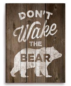 Image Canvas Dont Wake the Bear Wall Art | zulily-  So getting this for a Beary cute nursery!!! Shhh... #littlebear