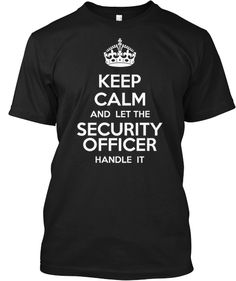Calm Security Officer!