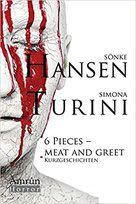 Buchvorstellung: 6 Pieces - Meat and Greet - Sönke Hansen & Simona Turini - Thriller, Krimi, Psychothriller