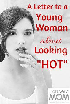 """Not your typical """"modesty debate"""" article. This is a letter from a woman who's been there, done that to a younger woman about dressing """"hot"""" and if it is really going to help her achieve what she's after."""