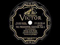 Amos 'n' Andy. The Presidential Election. July 17, 1928