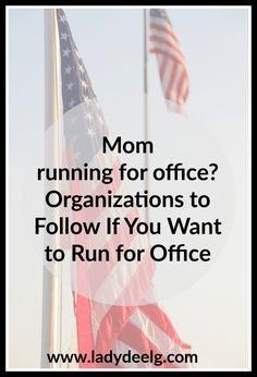 Moms Running for Office? These Organizations Can Help You - LadydeeLG