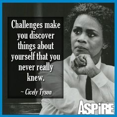 """""""Challenges make you discover things about yourself that you never really knew."""" — Cicely Tyson - 12 Best Quotes And Memes From Inspiring Women In Honor Of International Women's Day Life Quotes Love, Woman Quotes, Wisdom Quotes, Great Quotes, Quotes To Live By, Clever Quotes, Black Women Quotes, Black History Quotes, Famous Women Quotes"""
