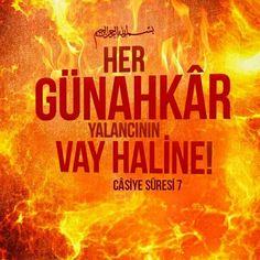 Her günahkâr yalancının vay haline!  [Kur'ân-ı Kerîm Câsiye Sûresi 7]  #günah #yalan #vay #cehennem #ateş #azap #ayet #ayetler #islam #türkiye #ilmisuffa